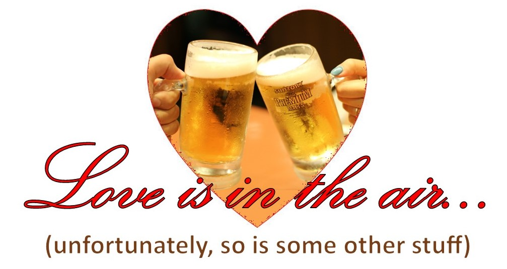A pair of beer mugs being clinked inside a heart shape, with the caption, Love is in the air... (unfortunately, so is some other stuff)